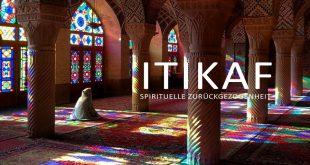 Itikaf – Klausur, spirituelle Zurückgezogenheit