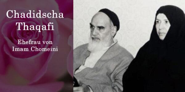Chadidscha Thaqafi – Ehefrau von Imam Chomeini