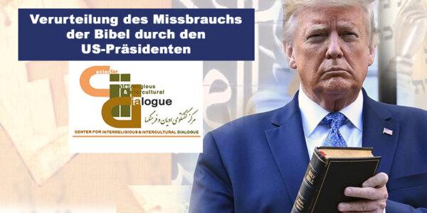 Zentrum für interreligiösen und interkulturellen Dialog verurteilt den Missbrauch der Bibel durch den US-Präsidenten