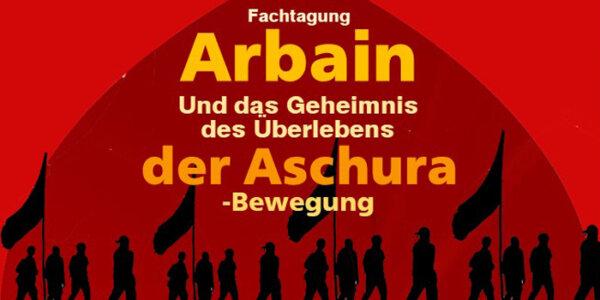 Fachtagung: Arbain und das Geheimnis des Überlebens der Aschura-Bewegung