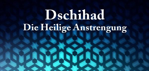 Dschihad – Die Heilige Anstrengung